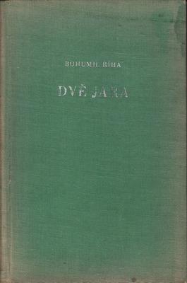 Dvě jara / Bohumil Říha, 1952