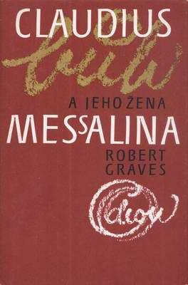 Claudius a jeho žena Messalina / Robert Graves
