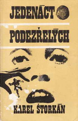 Jedenáct podezřelých / Karel Štorkán, 1986