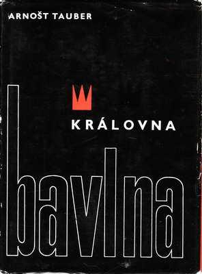 Královna bavlba / Atnošt Tauber, 1966