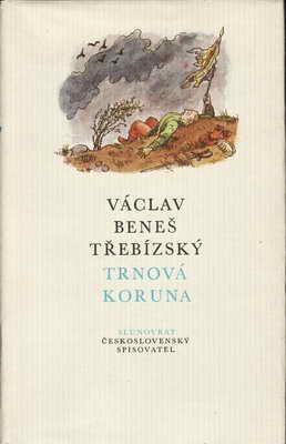 Trnová koruna / Václav Beneš Třebízský, 1984
