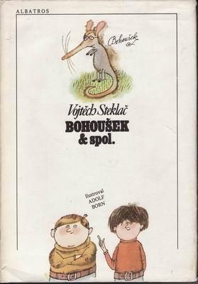 Bohoušek a spol. / Vojtěch Steklač, 1981 il. Adolf Born
