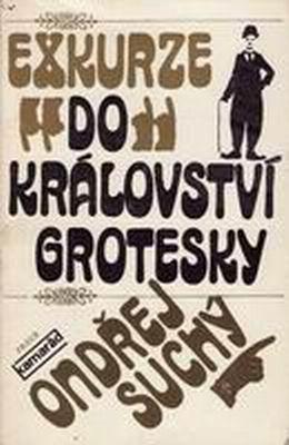 Exkurze do království grotesky / Ondřej Suchý, 1981
