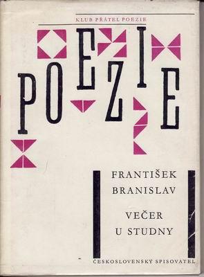 Večer u studny, poezie / František Branislav, 1963