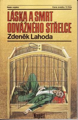 Láska a smrt odvážného střelce / Zdeněk Lahoda, 1990
