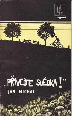Přiveďte svědka! / Jan Michal, 1981, Magnet 12/81