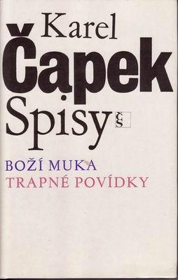 Spisy, Boží muka, Trapné povídky / Karel Čapek, 1981