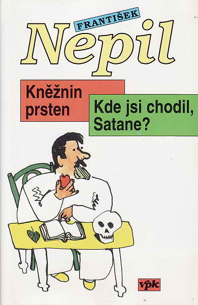 Kněžnin prsten, Kde jsi chodil, Satane? / Fr. Nepil, 2001