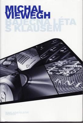 Báječná léta s Klausem / Michal Viewegh, 2002
