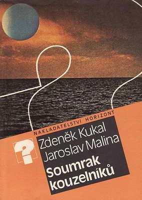 Soumrak kouzelníků / Zdeněk Kukal, Jaroslav Malina, 1987