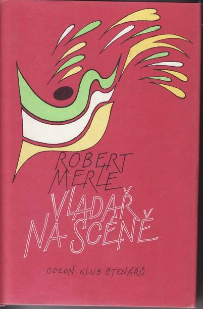 Vladař na scéně / Robert Merle,1986