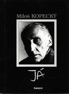 Soukromý život Miloše Kopeckého - Já / Miloš Kopecký